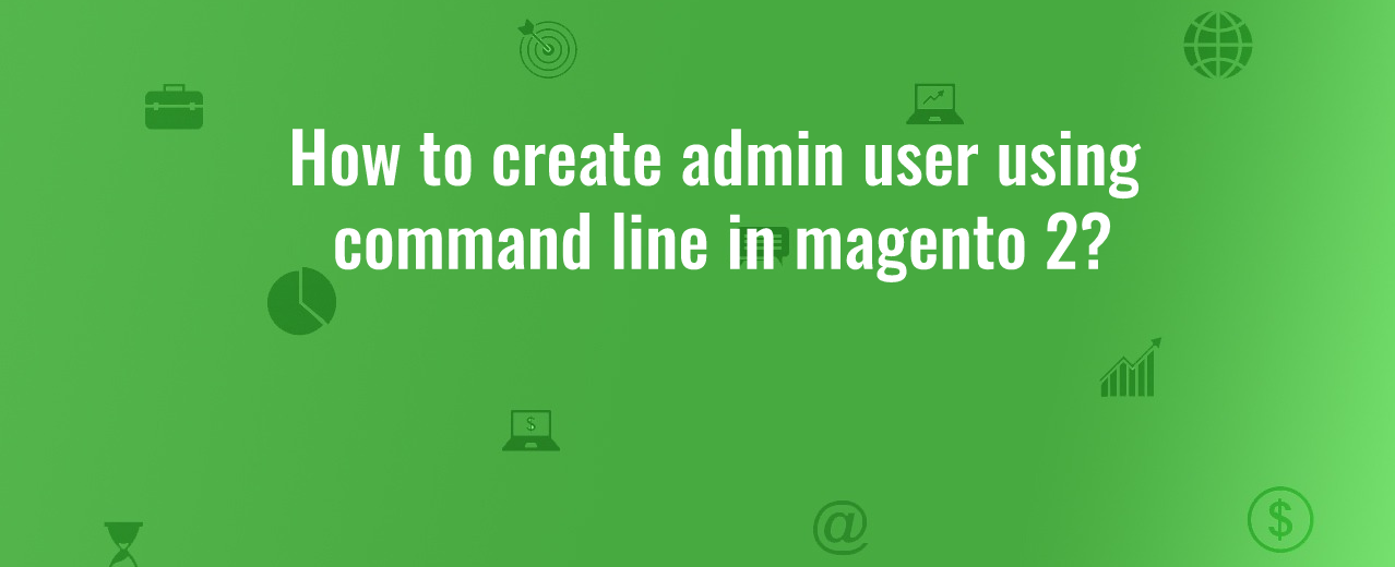 how_to_create_magento_admin_user_usin_commandline