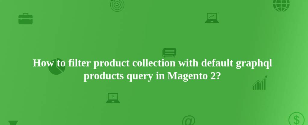 product collection with graphql in magento 2