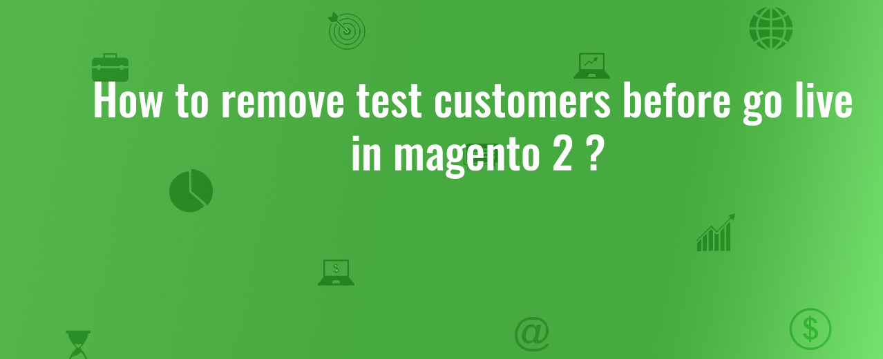 How to remove test customers in magento 2