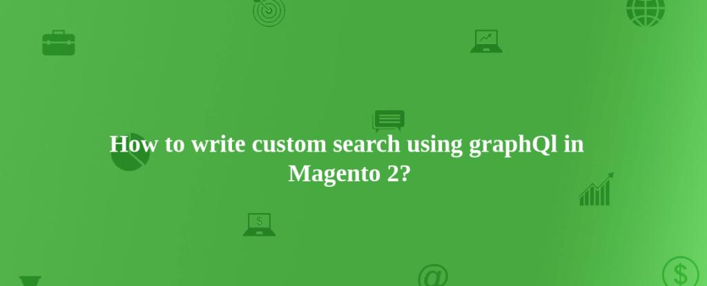 How to write custom search in Graphql