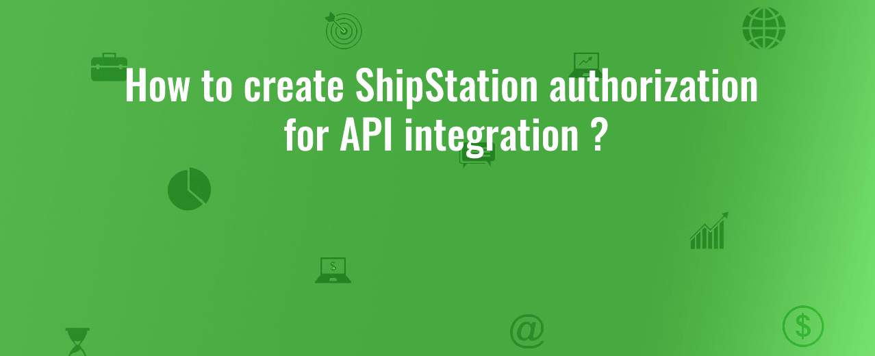 Shipstation integration with magento stores